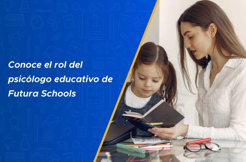 Conoce el rol del psicólogo educativo de Futura Schools