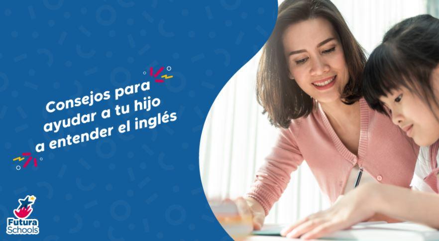 Consejos para ayudar a tu hijo a entender el inglés
