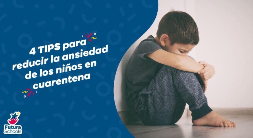 4 TIPS para reducir la ansiedad de los niños en cuarentena