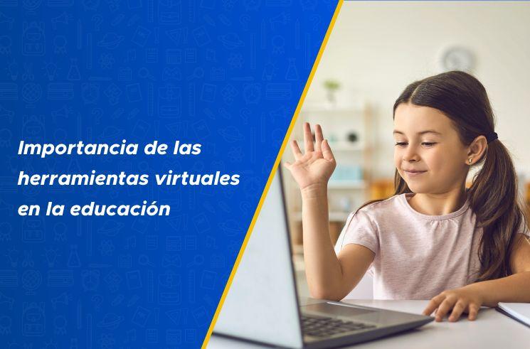 Importancia de las herramientas virtuales en la educación